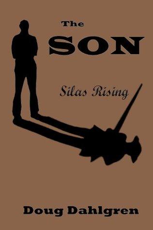 The SON Silas Rising Doug Dahlgren