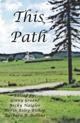 This Path  by  Becky Haigler