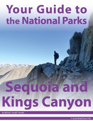 Your Guide to Sequoia & Kings Canyon National Park Michael Joseph Oswald