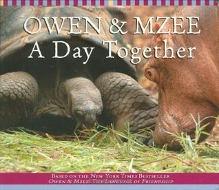 Owen and Mzee: A Day Together Isabella Hatkoff