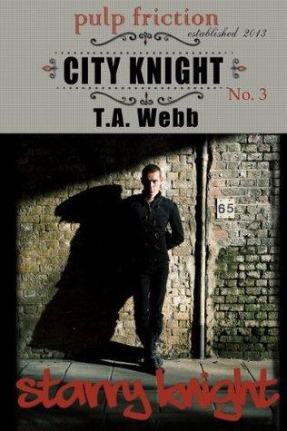 Starry Knight (City Knight #3) (Pulp Friction) T.A. Webb