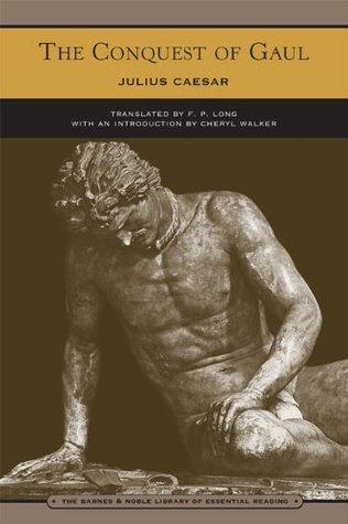 The Conquest of Gaul (Barnes & Noble Library of Essential Reading)  by  Caius Iulius Caesar