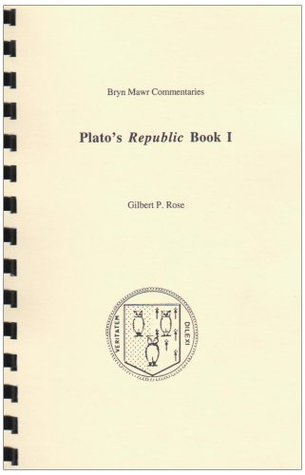 Platos Republic: Book I  by  Gilbert P. Rose