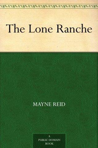 The Lone Ranche Thomas Mayne Reid