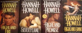 Hannah Howell Collection (Set of 5 books)Highland Angel, Highland Promise, Highland Sinner, Highland Fire, Silver Flame.  by  Hannah Howell
