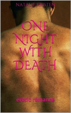 One Night With Death (One Night With Death #1-3)  by  Natalie Kristen