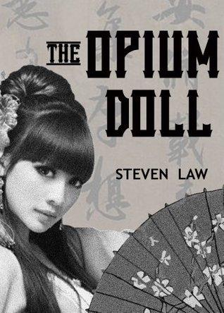The Opium Doll Steven Law