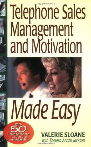 Telephone Sales Management and Motivation Made Easy: With 50 Sales Contests You Can Run... Valerie Sloane