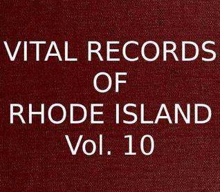 Vital Records of Rhode Island Vol. 10 James N. Arnold