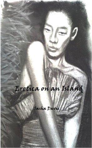Erotica on an Island  by  Sasha Davis