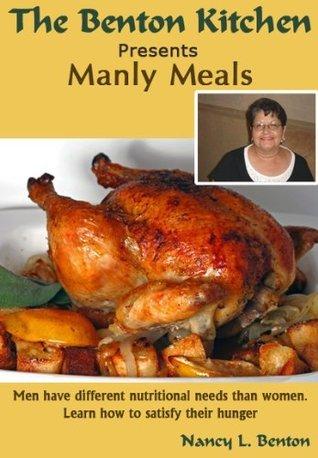 Manly Meals Nancy L. Benton