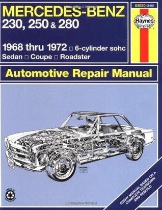 Mercedes Benz 230, 250 and 280, 1968-1972 / 6-Cylinder sohc / Sedan, Coupe, Roadster Automotive Repair Manual John Harold Haynes