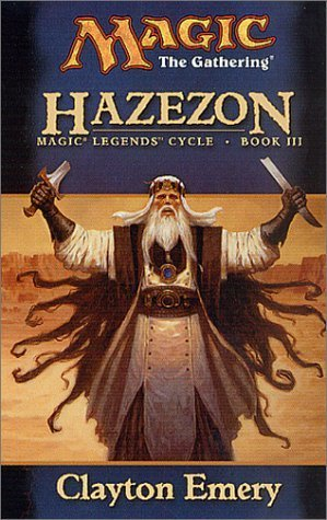 Hazezon (Magic: The Gathering: Legends Cycle, #3)  by  Clayton Emery