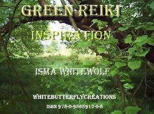 Green Reiki Inspiration  by  Isma Whitewolf