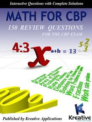 MATH FOR CBP. 150 REVIEW QUESTIONS FOR THE CBP ENTRANCE EXAM.  by  Abdul Mohamed
