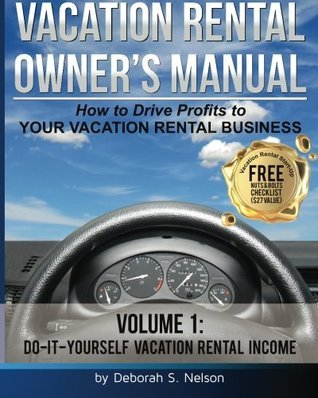 Vrom: Vacation Rental Owners Manual: Volume 1 Do-It-Yourself Vacation Rental Management  by  Deborah S. Nelson
