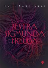 Sestra Sigmunda Freuda  by  Goce Smilevski