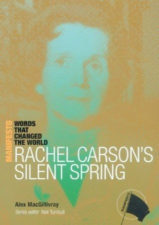 Rachel Carsons Silent Spring Alex MacGillivray