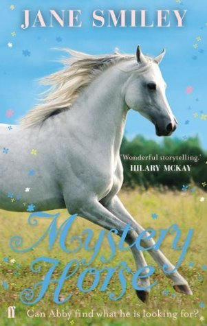 Mystery Horse (Abby Lovitt, #3) Jane Smiley