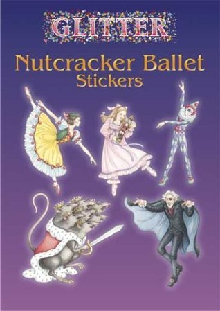 Glitter Nutcracker Ballet Stickers (Dover Little Activity Books Stickers)  by  Darcy May