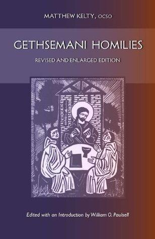 Gethsemani Homilies  by  Matthew Kelty
