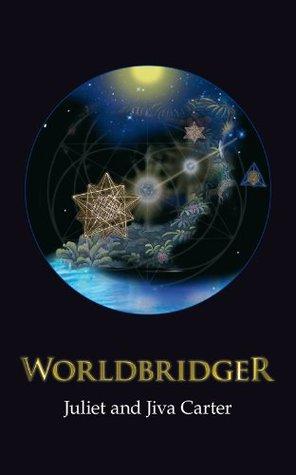 Worldbridger  by  Juliet & Jiva Carter by Juliet and Jiva Carter