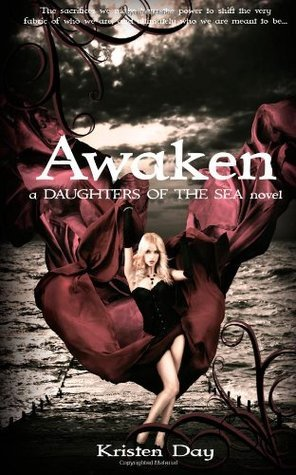 Awaken (Daughters of the Sea #2)  by  Kristen Day