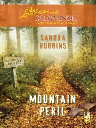 Mountain Peril (Steeple Hill Love Inspired Suspense #194) Sandra Robbins