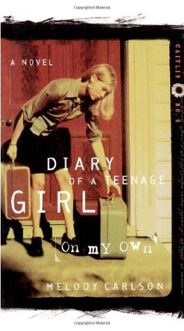 On My Own (Diary of a Teenage Girl: Caitlin, #4)  by  Melody Carlson