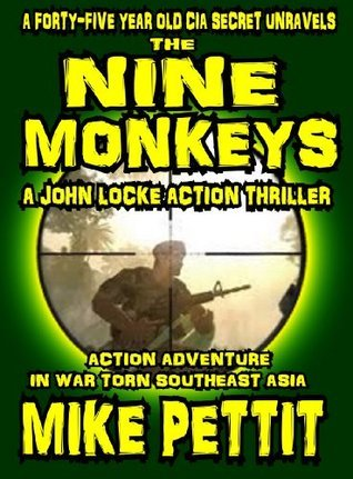 THE NINE MONKEYS (A John Locke Mystery Thriller and Suspense Organized Crime Action Adventure Political War Series)  by  Mike Pettit