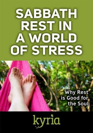 Sabbath Rest in a World of Stress  by  Romona Cramer Tucker