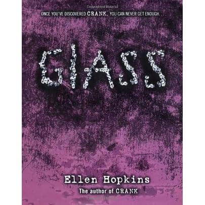 Glass (Crank, #2) by Ellen Hopkins — Reviews, Discussion ...