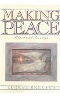Making Peace: Personal Essays Eugene England