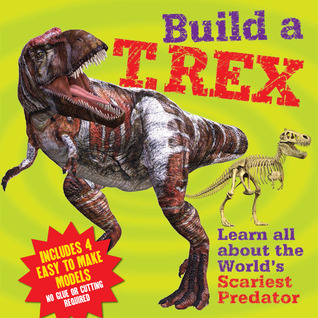 Build a T. Rex  by  Claire Bampton