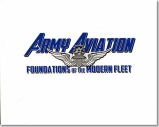 Army Aviation: Foundations of the Modern Fleet: Foundations of the Modern Fleet Defense Dept.