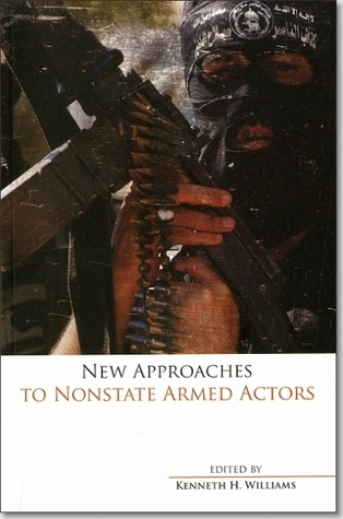 New Approaches to Nonstate Armed Actors  by  U.S. Marine Corps