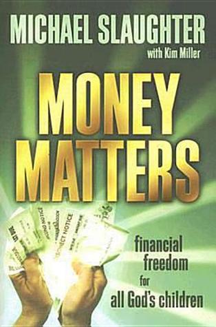 Money Matters: Financial Freedom for All Gods Children Mike Slaughter