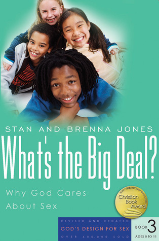 Whats the Big Deal?: Why God Cares About Sex Stanton L. Jones