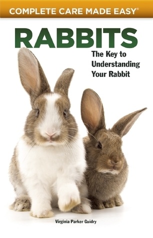 Rabbits: The Key to Understanding Your Rabbit  by  Virginia Parker Guidry