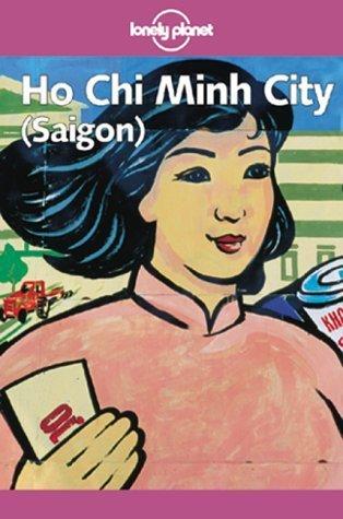 Lonely Planet Ho Chi Minh City Saigon  by  Robert Storey