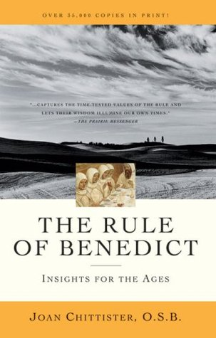 The Rule of Benedict: Insights for the Ages Joan D. Chittister
