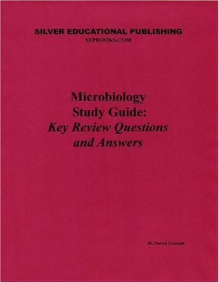 Microbiology Study Guide: Key Review and Answers Patrick Leonardi