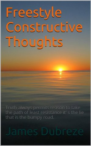 Freestyle Constructive Thoughts  by  James Dubreze