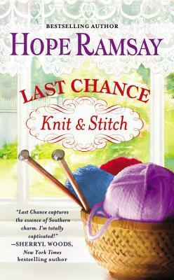 Last Chance Knit & Stitch (Last Chance, #6)  by  Hope Ramsay