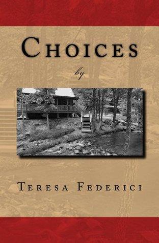 Choices  by  Teresa Federici