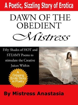 Dawn of the Obedient Mistress (THE MASTER SERIES)  by  Mistress Anastasia
