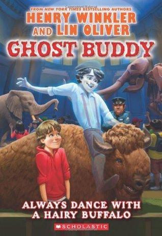 Always Dance with a Hairy Buffalo (Ghost Buddy #4) Henry Winkler