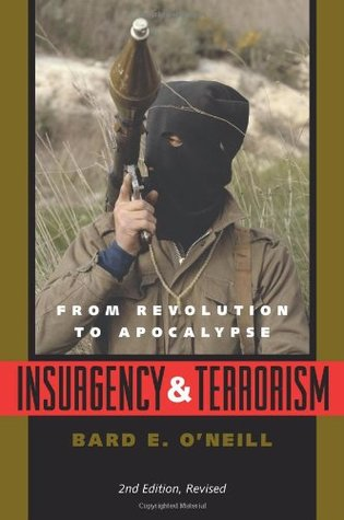 Insurgency and Terrorism: From Revolution to Apocalypse Bard E. ONeill