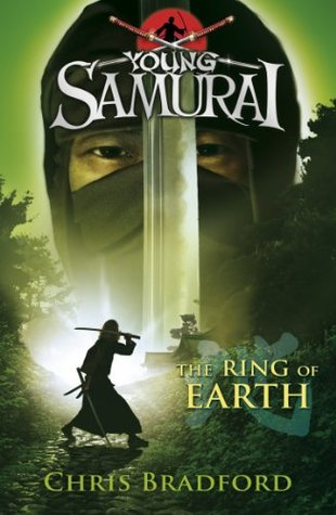 Young Samurai #4: The Ring of Earth  by  Chris Bradford