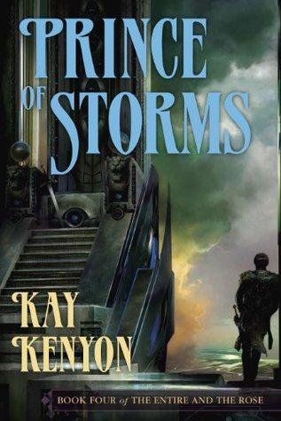 Prince of Storms: Four Kay Kenyon
